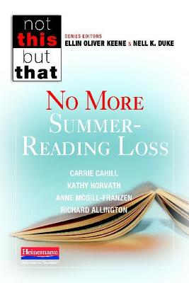 No More Summer-Reading Loss By Cahill, Carrie/ Horvath, Kathy/ McGill-Franzen, Anne/ Allington, Richard L.