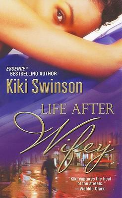 Life After Wifey By Swinson, Kiki